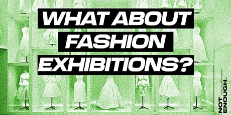 Workshop: What about fashion exhibitions? tickets