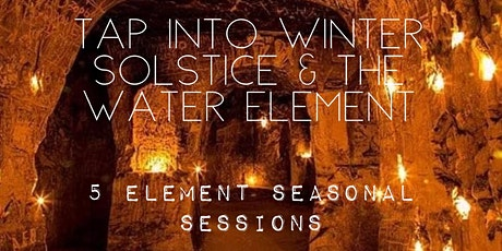 Tap into Winter Solstice & the Water Element - 5 Element Seasonal Sessions tickets