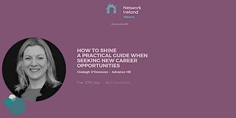 Network Ireland Kilkenny's 'How to Shine -When seeking new opportunities' tickets