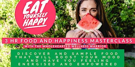 Eat Yourself Happy - 3 hr Food Wellness Masterclass (Sun arvo) tickets