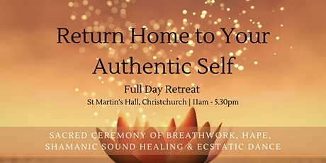 Return Home to your Authentic Self - Full Day Retreat, Christchurch tickets
