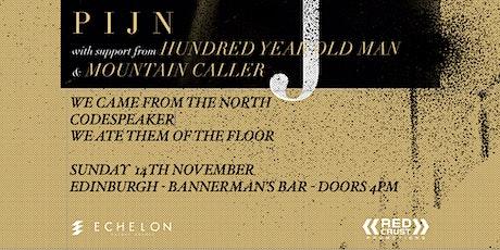 PIJN / HYOM / Mountain Caller / WCFTN / Codespeaker / WATOTF - Edinburgh tickets