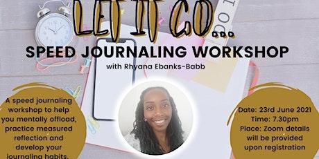 Let It Go - Speed Journaling Workshop tickets