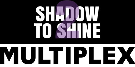 Shadow To Shine x Multiplex Global: Insight Into Construction tickets