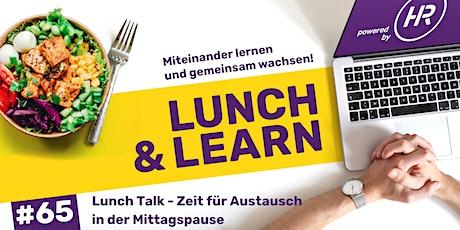 Lunch & Learn Woche 65: Lunch Talk Tickets