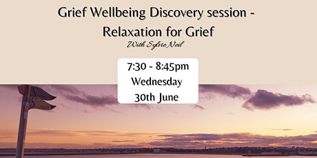 GRIEF Wellbeing Discovery session- Relaxation for Grief tickets