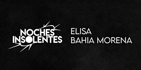 Noches Insolentes Elisa Carrum y Bahía Morena boletos