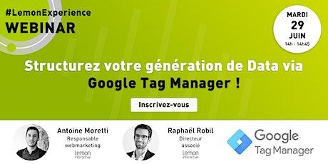 Structurez votre génération de Data via Google Tag Manager ! billets