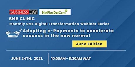 Businessday & NetPlusDotCom: Monthly SME Digital Transformation Webinar tickets