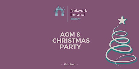 Network Ireland Kilkenny's 'AGM and Christmas Party' tickets