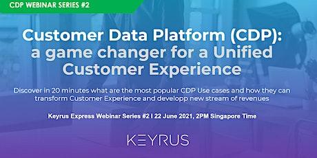 [WEBINAR] Customer Data Platform: a game changer for Customer Experience-II Tickets