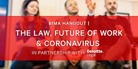 BIMA Hangouts | The Law, Future of work  & Coronavirus tickets