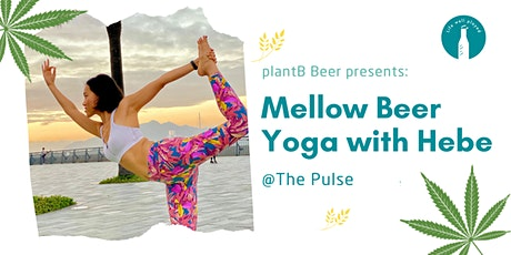 plantB Beer Presents:  Mellow Beer Yoga with Hebe @ The Pulse tickets