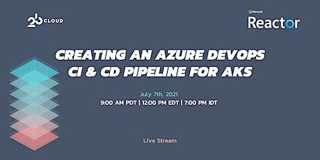 Creating an Azure DevOps CI & CD pipeline for AKS entradas