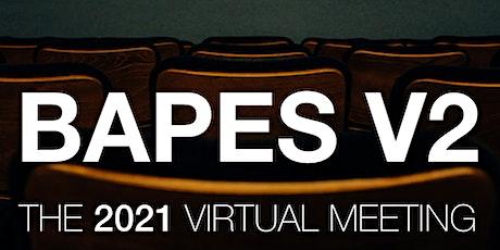 BAPES V2: The 2021 Virtual Meeting tickets
