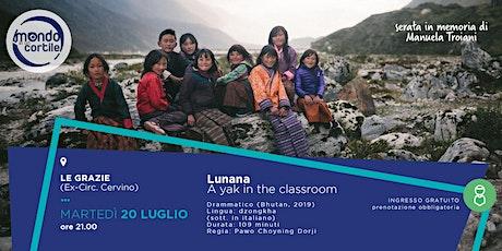 LUNANA - A YAK IN THE CLASSROOM biglietti