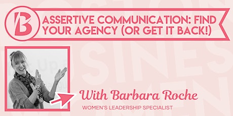 Assertive Communication: Find Your Agency (or get it back!) tickets