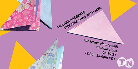 TN Labs Workshop Series 1   The Zine Zone w/ Mya tickets