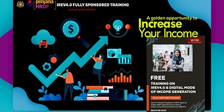 Free Training & Certification - IR4.0 & digital mode of income generation tickets