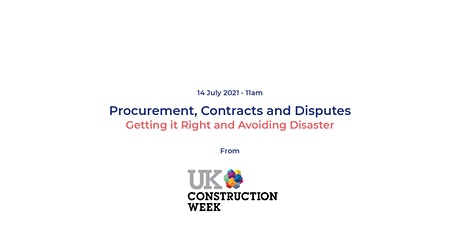 Procurement, Contracts and Disputes: Getting it Right & Avoiding Disaster tickets