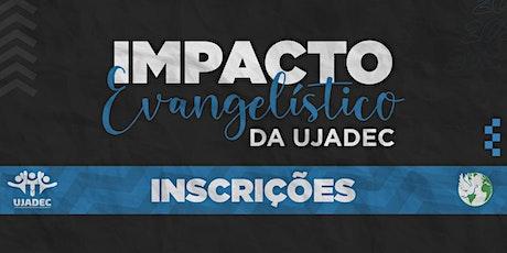 1ª Edição - Impacto Evangelístico da UJADEC ingressos