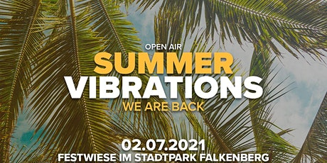"""Summer Vibrations """"WE ARE BACK"""" 02.07.2021 Tickets"""