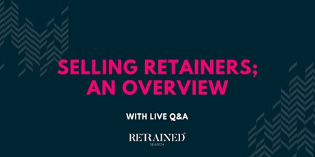 Selling Retainers; an Overview with LIVE Q&A tickets
