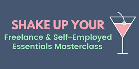 Freelancing & Self-Employed Essentials Masterclass - Order a Recording tickets