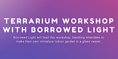 Terrarium Workshop with Borrowed Light tickets