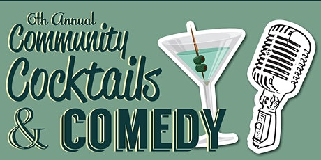 6th Annual Community, Cocktails & Comedy tickets
