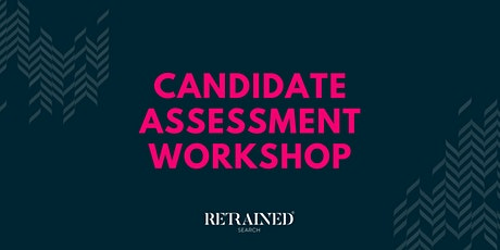 Candidate Assessment Workshop tickets