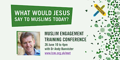 MET Conference: What Would Jesus Say to Muslims Today? tickets