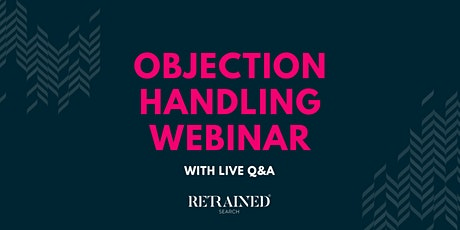 Objection Handling Webinar -With LIVE Q&A tickets
