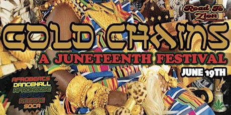 GOLD CHAINS - A JUNETEENTH  FESTIVAL tickets
