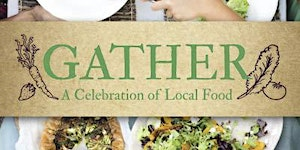 Gather: A Celebration of Local Food 2015