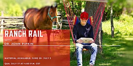 CQHA - AQHA Virtual Seminar: Ranch Rail with Dr. John  Pipkin tickets