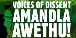 Voices of Dissent: Amandla Awethu! Power to the People!