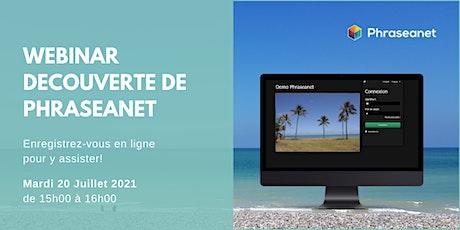 Webinar Phraseanet, Mardi 20 Juillet 2021 billets