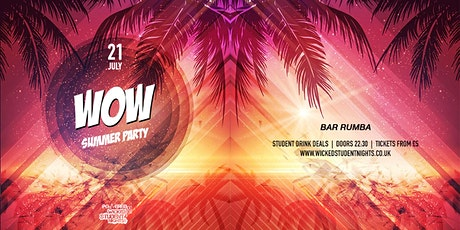 WOW - Summer Party // £3 Drinks //21st July tickets