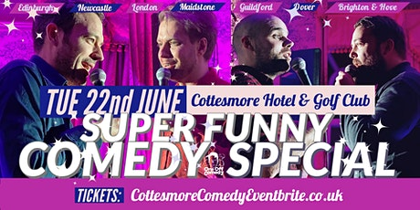 Super Funny Comedy Special at Cottesmore Hotel & Golf Club - Crawley! tickets