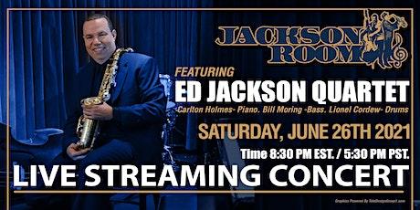 Ed Jackson Quartet Live Streaming Concert - June 26th, 2021 tickets