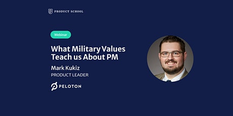 Webinar: What Military Values Teach us About PM by Peloton Product Leader tickets