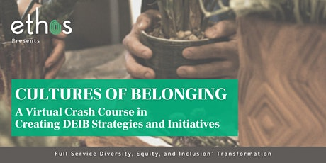 Cultures of Belonging: Creating DEIB Strategies and Initiatives tickets
