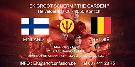 """EK groot scherm """" The Garden """" : Finland - België tickets"""