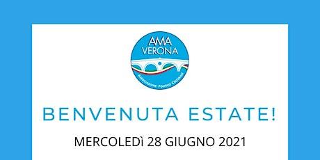 BENVENUTA ESTATE!  da Ama Verona biglietti