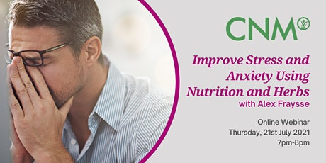 CNM Ireland: How to Improve Stress and Anxiety with Nutrition and Herbs tickets