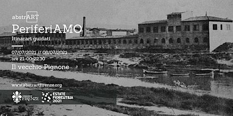 Il vecchio Pignone. Visita guidata per l'Estate Fiorentina biglietti