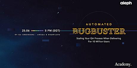 Aleph Academy –Automated Bugbuster biglietti