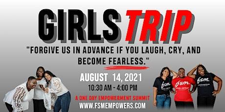 GIRLS TRIP ONE DAY EMPOWERMENT SUMMIT tickets