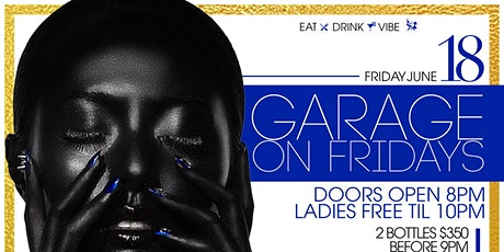 """""""GARAGE ON FRIDAYS"""" The SEXIEST Afterwork Friday Night Party @ The Garage tickets"""